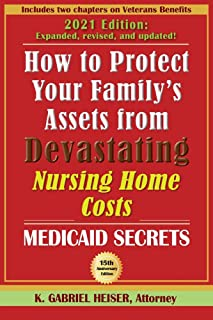 How to Protect Your Family's Assets from Devastating Nursing Home Costs: Medicaid Secrets (15th ed.)