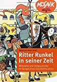 Ritter Runkel in seiner Zeit: Mittelalter und Zeitgeschichte im Spiegel eines Geschichtscomics