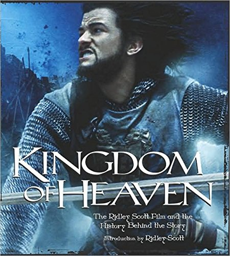 Kingdom of Heaven: The Ridley Scott Film and the History Behind The Story (Newmarket Pictorial Moviebook)