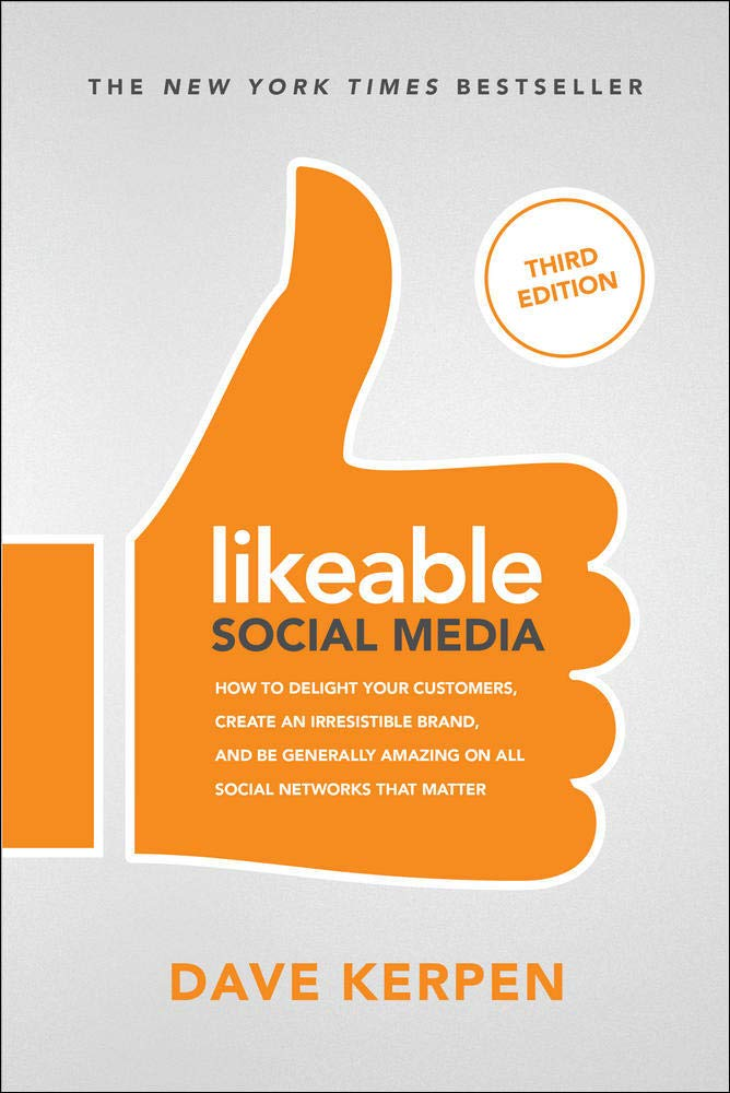 Image OfLikeable Social Media, Third Edition: How To Delight Your Customers, Create An Irresistible Brand, & Be Generally Amazing ...