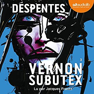 Vernon Subutex 3                   De :                                                                                                                                 Virginie Despentes                               Lu par :                                                                                                                                 Jacques Frantz                      Durée : 11 h et 4 min     127 notations     Global 4,5
