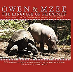 Owen & Mzee: The True Story of a Remarkable Friendship by Isabella Hatkoff, Craig Hatkoff, and Paula Kahumbu