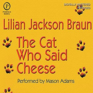 The Cat Who Said Cheese                   By:                                                                                                                                 Lilian Jackson Braun                               Narrated by:                                                                                                                                 George Guidall                      Length: 6 hrs and 55 mins     288 ratings     Overall 4.6