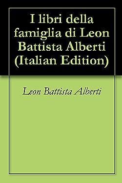 I libri della famiglia di Leon Battista Alberti (Italian Edition)