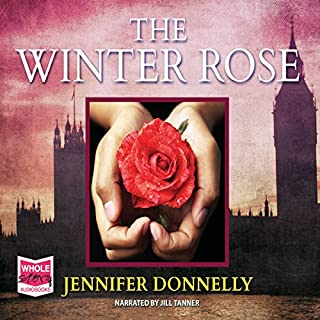 The Winter Rose                   By:                                                                                                                                 Jennifer Donnelly                               Narrated by:                                                                                                                                 Jill Tanner                      Length: 34 hrs and 51 mins     12 ratings     Overall 4.9