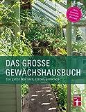 Das Gewächshausbuch für Einsteiger und...