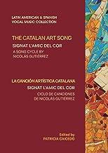آهنگ هنری کاتالان: Signat l'amic del cor: چرخه آهنگی از Nicolas Gutierrez (مجموعه موسیقی آوازی آمریکای لاتین و اسپانیا)