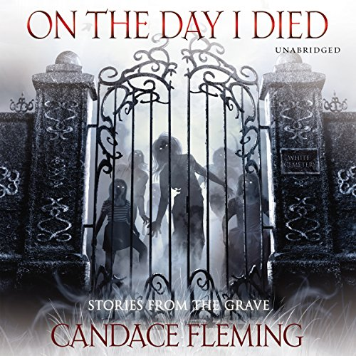 On the Day I Died                   By:                                                                                                                                 Candace Fleming                               Narrated by:                                                                                                                                 Ramon DeOcampo,                                                                                        Ariadne Meyers,                                                                                        Nick Chamian,                   and others                 Length: 5 hrs and 34 mins     2 ratings     Overall 2.0