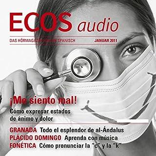 ECOS audio - Me siento mal! 1/2011     Spanisch lernen Audio - Redewendungen              Autor:                                                                                                                                 Covadonga Jiménez                               Sprecher:                                                                                                                                 Carlos Aparicio,                                                                                        Covadonga Jiménez,                                                                                        Iratxe de la Quintana                      Spieldauer: 1 Std. und 6 Min.     2 Bewertungen     Gesamt 5,0