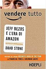 Vendere tutto: Jeff Bezos e l'era di Amazon (Italian Edition) Kindle Edition