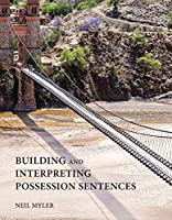 Building and Interpreting Possession Sentences (The MIT Press)