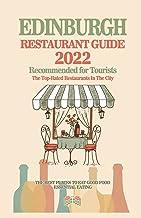 Edinburgh Restaurant Guide 2022: Your Guide to Authentic Regional Eats in Edinburgh, Scotland (Restaurant Guide 2022)