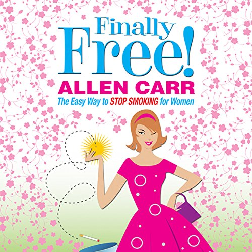 Allen Carr's Finally Free! audiobook cover art
