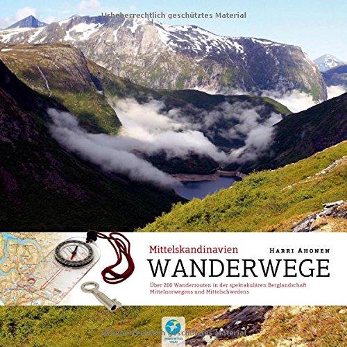 Wanderwege Mittelskandinavien: Über 200 Wanderrouten in der beeindruckenden Landschaft Mittelschwedens und Mittelnorwegens (Allgemeines Programm)