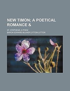 New Timon; A Poetical Romance &. St. Stephens a Poem