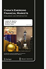 China's Emerging Financial Markets: Challenges and Opportunities (The Milken Institute Series on Financial Innovation and Economic Growth Book 8) Kindle Edition