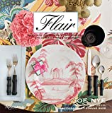 Flair: Exquisite Invitations, Lush Flowers, and Gorgeous Table Settings for Special Occasions