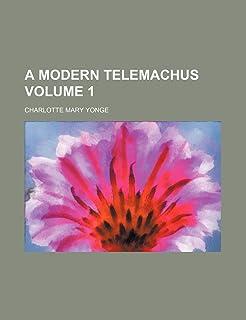 A Modern Telemachus Volume 1