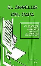El Ángelus del Papa: cómic 2018 (Spanish Edition)