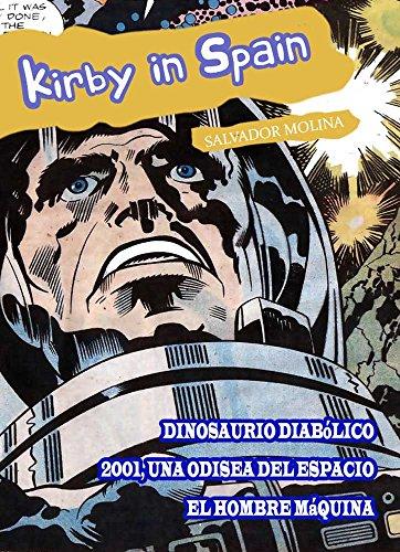 KIRBY IN SPAIN: Dinosaurio Diabólico, 2001, Una Odisea del Espacio y El Hombre Máquina