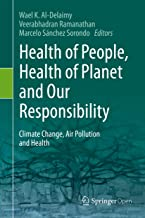 Health of People, Health of Planet and Our Responsibility: Climate Change, Air Pollution and Health (English Edition)