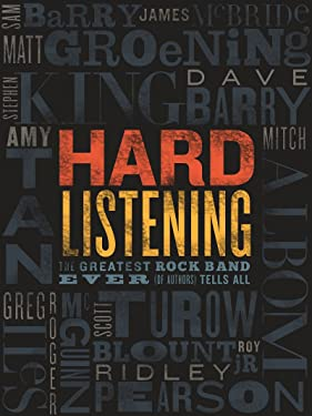 Hard Listening: The Greatest Rock Band of All Time (of Authors) Tells All
