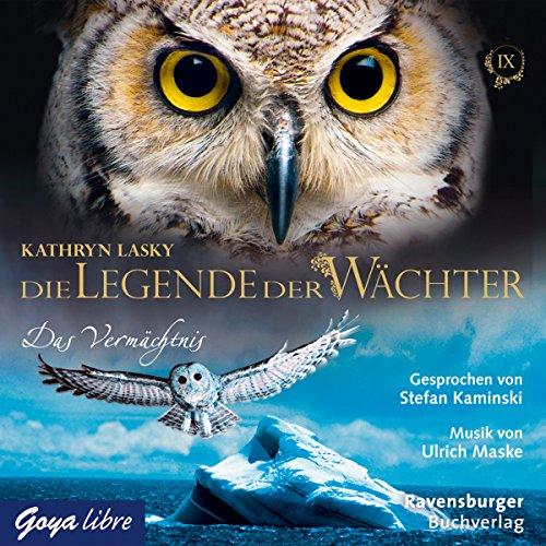 Das Vermächtnis     Die Legende der Wächter 9              Autor:                                                                                                                                 Kathryn Lasky                               Sprecher:                                                                                                                                 Stefan Kaminski                      Spieldauer: 3 Std. und 38 Min.     37 Bewertungen     Gesamt 4,7