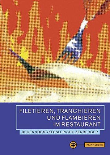 Filetieren, Tranchieren und Flambieren im Restaurant