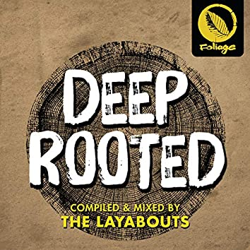 Deep Rooted (Compiled & Mixed by The Layabouts)