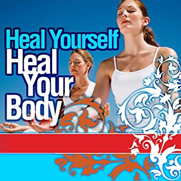 Heal Yourself, Heal Your Body