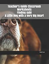 Teacher's Guide Classroom Worksheets Finding Gobi A Little Dog with a Very Big Heart