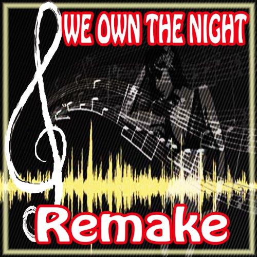 We Own the Night (Tiesto and Wolfgang Gartner Remake)