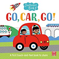 Chatterbox Baby: Go, Car, Go!: A touch-and-feel board book to share