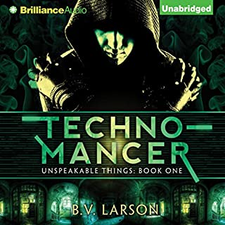Technomancer     Unspeakable Things, Book 1              By:                                                                                                                                 B. V. Larson                               Narrated by:                                                                                                                                 Christopher Lane                      Length: 10 hrs and 26 mins     1,072 ratings     Overall 4.0