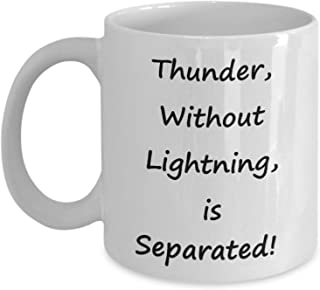 Promini Funny Mug Coffee Mug Thunder Without Lightning, Is Separated, Unique Birthday Gag Gift For Weather Forecaster, Meteorologist, Storm Chaser, Cup For Him Her Best Gifts