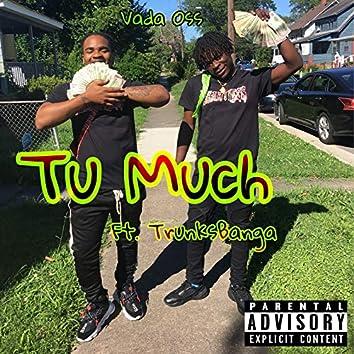Tu Much