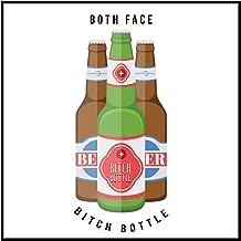Bitch Bottle! (Beer) [Explicit]