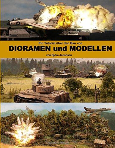 Ein Tutorial uber den Bau von DIORAMEN und MODELLEN (A tutorial for making military dioramas and models)