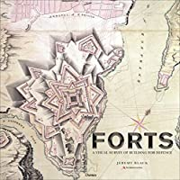 Forts: An Illustrated History of Building for Defence