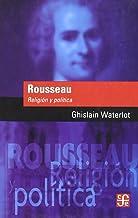 Rousseau. Religión y política (Coleccion Popular (Fondo de Cultura Economica))