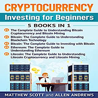 Cryptocurrency: This Book Includes: Bitcoin Cryptocurrency, Bitcoin Mining, Bitcoin Investing, Ethereum, Litecoin cover art