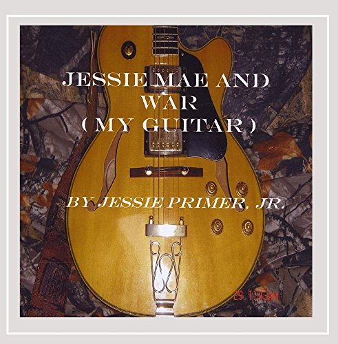 Jessie Mae & War (My Guitar)