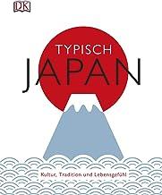 Typisch Japan: Kultur, Tradition und Lebensgefühl