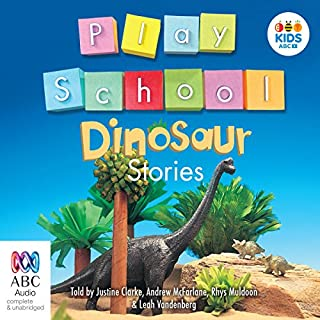 Play School Dinosaur Stories                   By:                                                                                                                                 Australian Broadcasting Corporation                               Narrated by:                                                                                                                                 Justine Clarke,                                                                                        Andrew McFarlane,                                                                                        Rhys Muldoon,                   and others                 Length: 29 mins     7 ratings     Overall 4.9