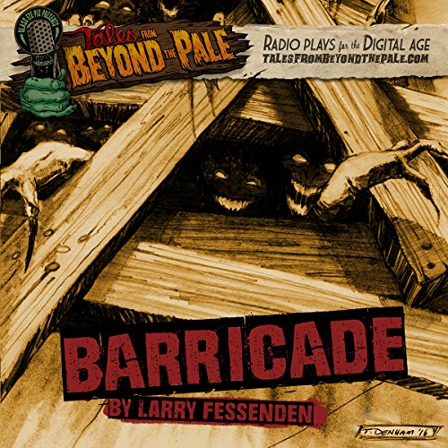 Barricade     Tales from Beyond the Pale: Season 4              By:                                                                                                                                 Larry Fessenden                               Narrated by:                                                                                                                                 Roxanne Benjamin,                                                                                        Jeremy Gardner,                                                                                        Tony Todd,                   and others                 Length: 22 mins     18 ratings     Overall 4.1