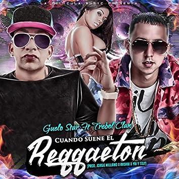 Cuando Suene el Reggaeton (feat. Trebol Clan)