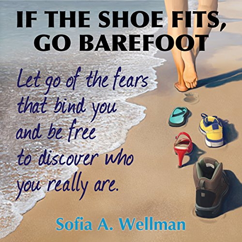 If the Shoe Fits, Go Barefoot audiobook cover art