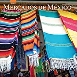 Mercados de Mexico / Markets of Mexico 2021 12 x 12 Inch Monthly Square Wall Calendar, Mexican Market Clothes Toys (Spanish and English Edition)