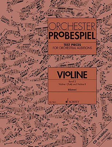 Orchester-Probespiel Violine: Sammlung wichtiger Passagen aus der Opern- und Konzertliteratur. Violine I (Tutti) und Violine II. Band 2. Violine.