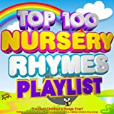 Top 100 Nursery Rhymes Playlist - The Best Children's Songs Ever! - Perfect